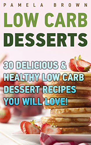 """Low Carb Desserts Fast Food  Cookbooks List The Best Selling """"High Protein"""" Cookbooks"""