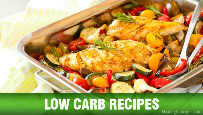 Low Carb Dinner  Low Carb Recipes Healing Gourmet