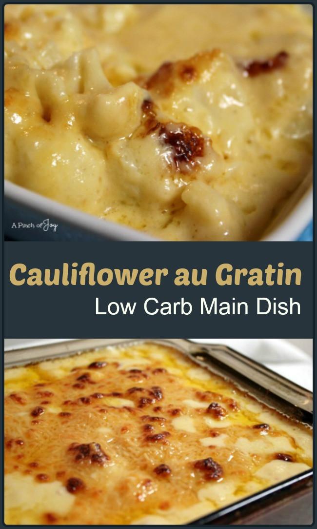 Low Carb Main Dishes  cauliflower au gratin low carb