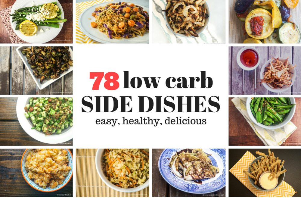 Low Carb Main Dishes  Seventy Eight Low Carb Side Dishes Slender Kitchen