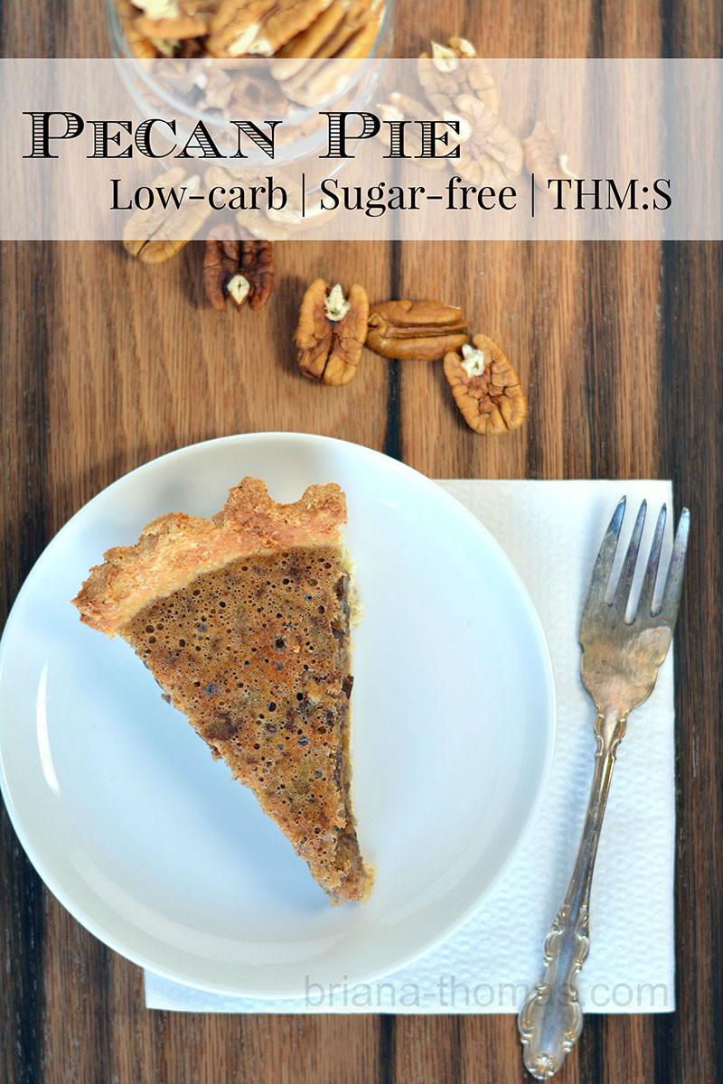 Low Carb Pecan Pie  Pecan Pie Briana Thomas