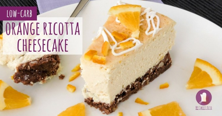 Low Carb Ricotta Dessert  Low Carb Orange Ricotta Cheesecake