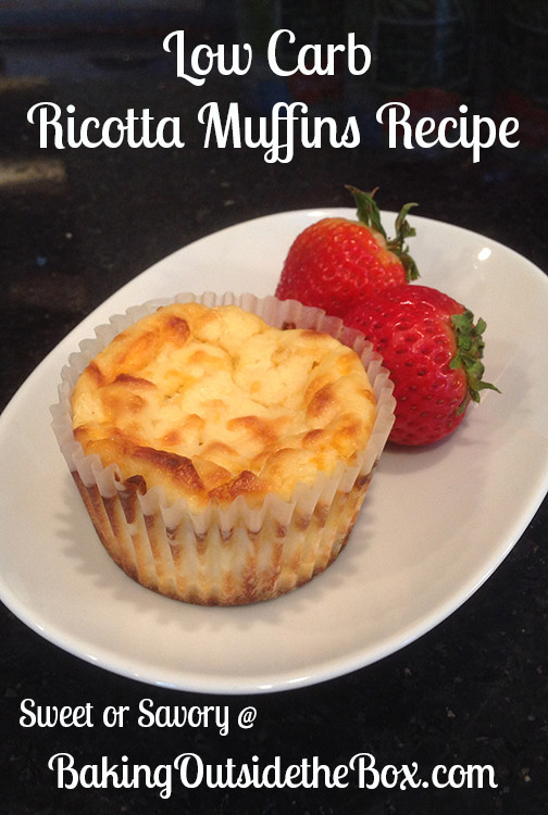 Low Carb Ricotta Dessert  Low Carb Ricotta Muffins Sweet or Savory