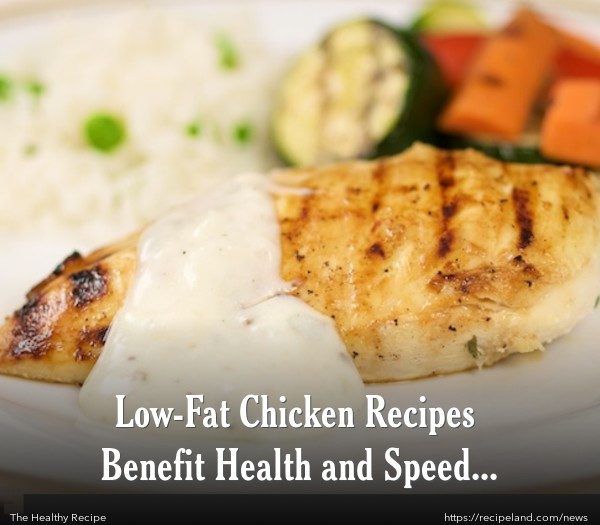 Low Fat Chicken Recipes  Low Fat Chicken Recipes Benefit Health and Speed Weight Loss
