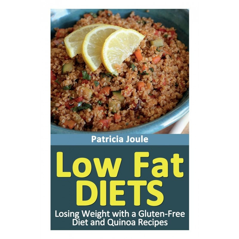 Low Fat Diet Recipes  Low Fat Diets Losing Weight Gluten Free Diet With Quinoa