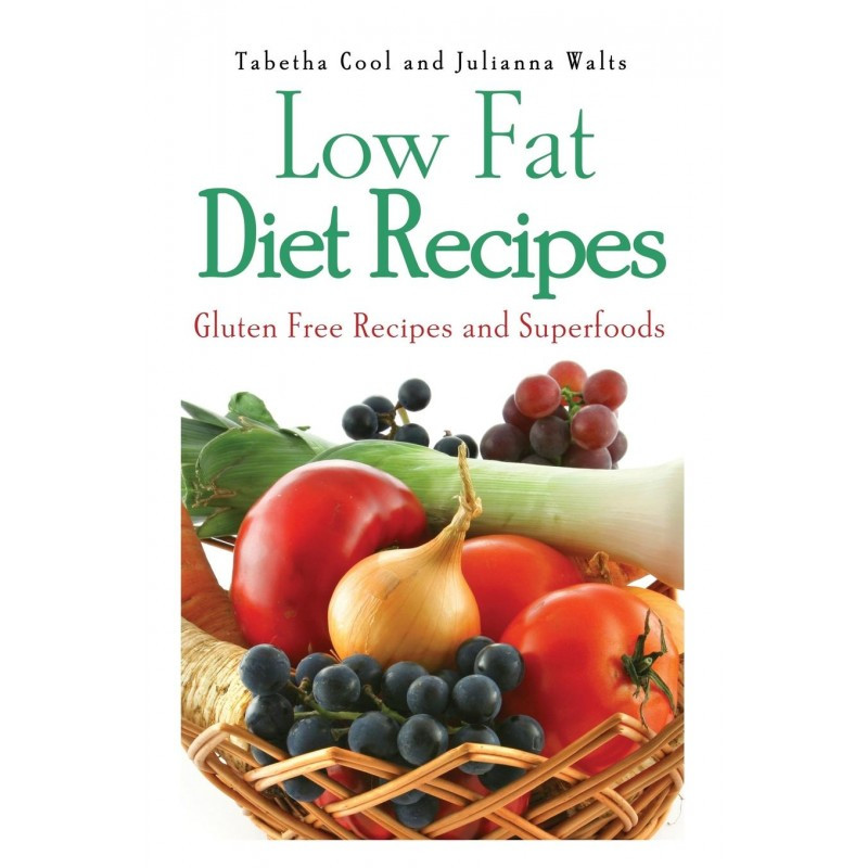 Low Fat Diet Recipes  Low Fat Diet Recipes Gluten Free Recipes and Superfoods