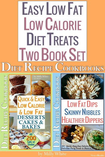Low Fat Diet Recipes  Easy Low Fat Low Calorie Diet Treats 2 Book Set Diet