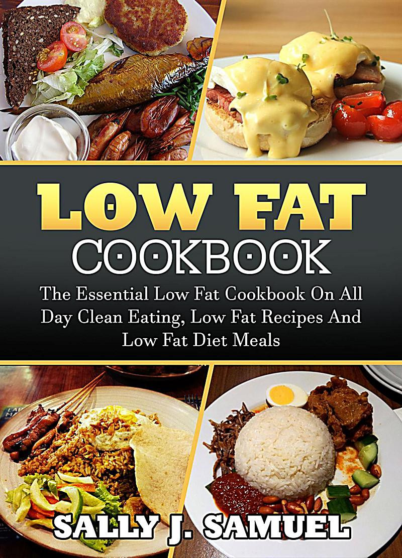 Low Fat Diet Recipes  Low Fat Food Low Fat Cookbook The Essential Low Fat