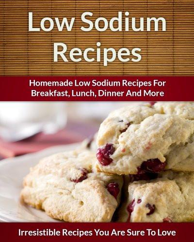 Low Sodium Dinner  Low Sodium Recipes Decadent Sodium Free Breakfast Lunch