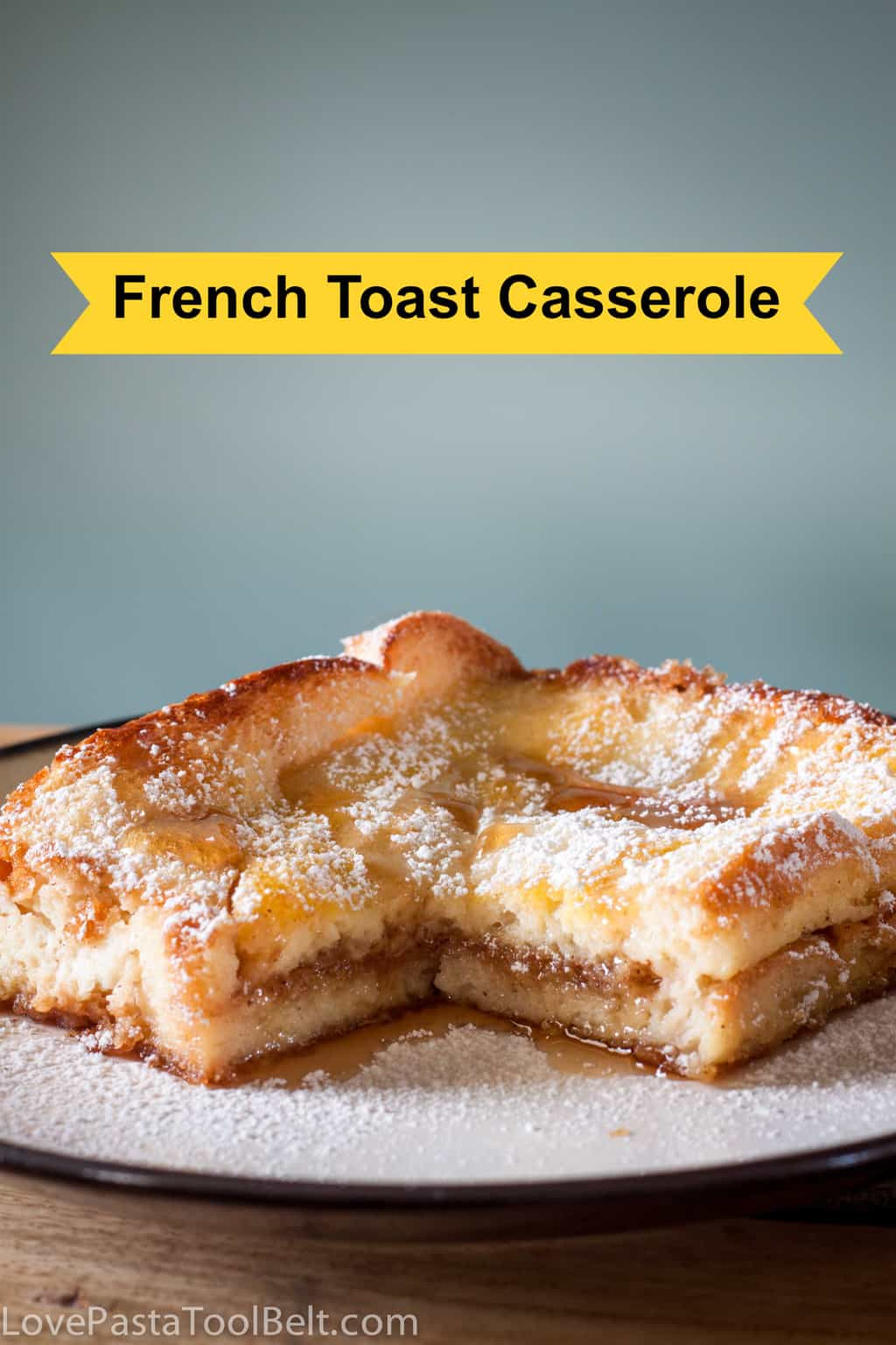 Make Ahead French Toast Casserole  French Toast Casserole breakfast make ahead brunch