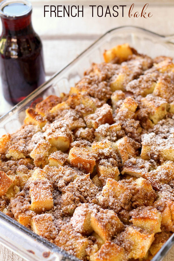 Make Ahead French Toast Casserole  French Toast Bake