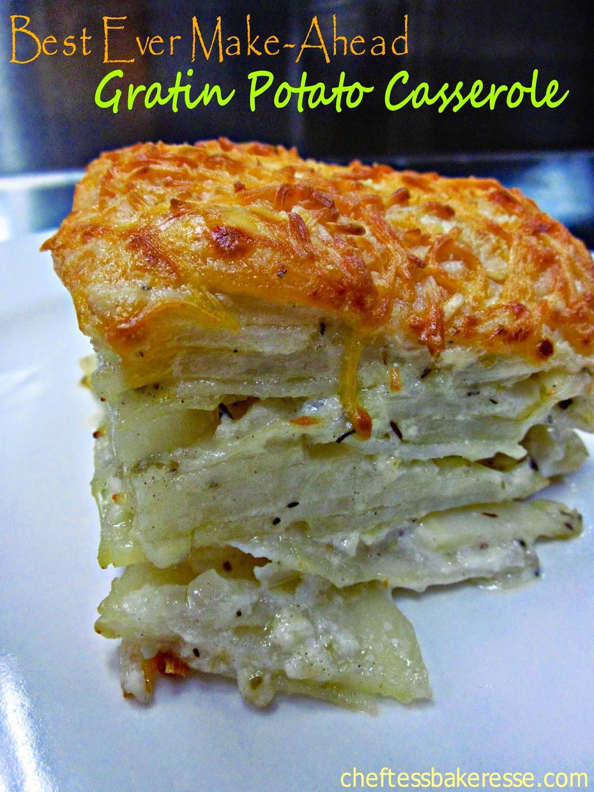 Make Ahead Scalloped Potatoes  Chef Tess Bakeresse Best Ever Make Ahead Potato Gratin