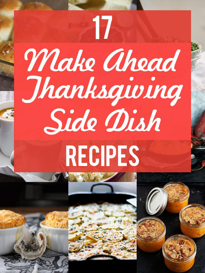 Make Ahead Thanksgiving  17 Make Ahead Thanksgiving Side Dishes Blog