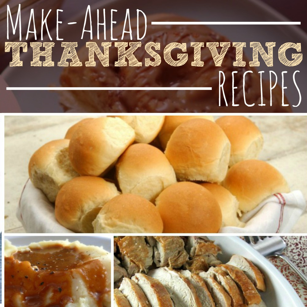 Make Ahead Thanksgiving  Make Ahead Thanksgiving Recipes The Busy Bud er