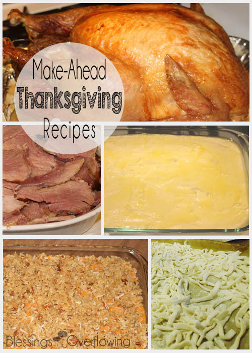 Make Ahead Thanksgiving  Make Ahead Thanksgiving Recipes Blessings Overflowing