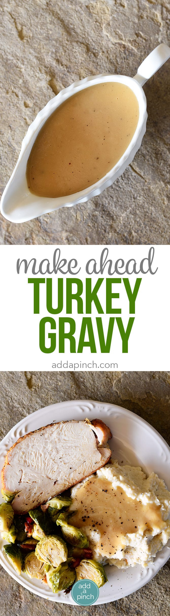 Make Ahead Turkey Gravy  Make Ahead Turkey Gravy Recipe Add a Pinch