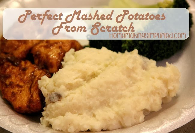 Mashed Potatoes From Scratch  Homemaking Simplified Delicious but Simple Five