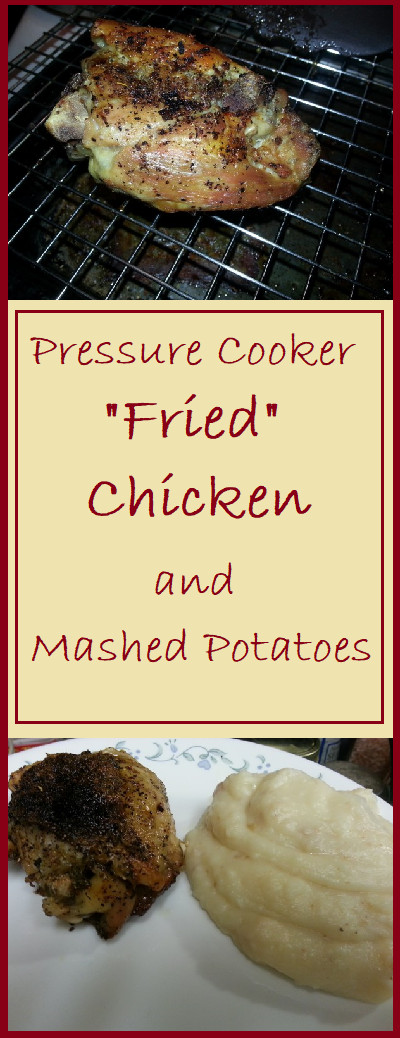 "Mashed Potatoes Pressure Cooker  Pressure Cooker ""Fried"" Chicken and Mashed Potatoes"