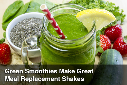 Meal Replacement Smoothies  Green Smoothies Make Great Meal Replacement Shakes