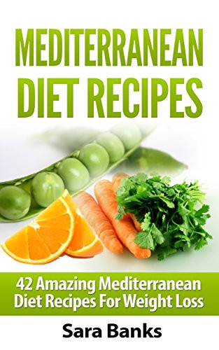 Mediterranean Diet Recipes For Weight Loss  Mediterranean Diet Amazing Mediterranean Diet Recipes for