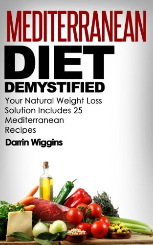 Mediterranean Diet Recipes For Weight Loss  Mediterranean Diet Demystified Your Natural Weight Loss