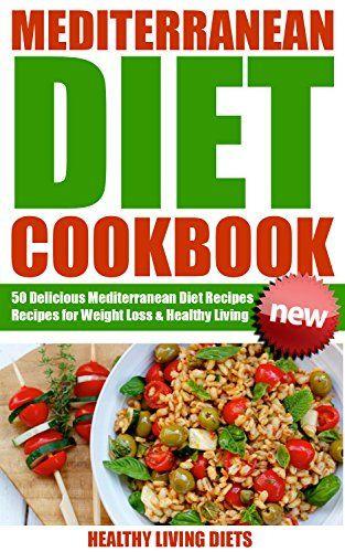 Mediterranean Diet Recipes For Weight Loss  The 25 best ideas about Mediterranean Diet Cookbook on