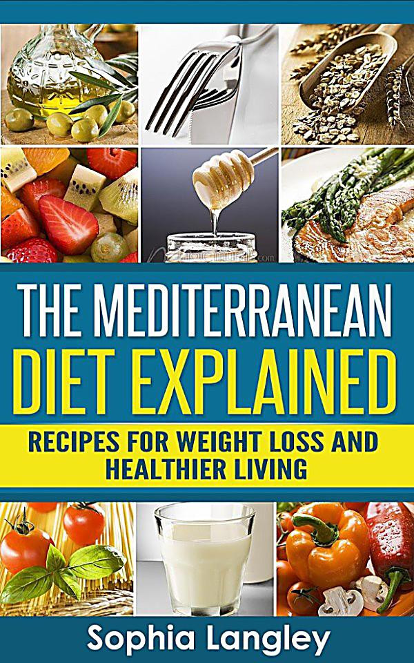 Mediterranean Diet Recipes For Weight Loss  The Mediterranean Diet Explained Recipes For Weight Loss