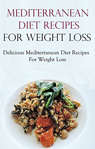 Mediterranean Diet Recipes For Weight Loss  zloxgas [Z614 Ebook] Ebook Free Mediterranean Diet