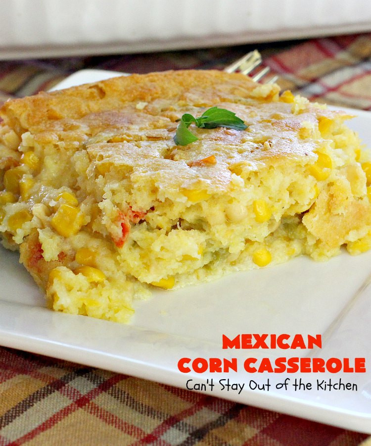 Mexican Corn Casserole  Mexican Corn Casserole Can t Stay Out of the Kitchen