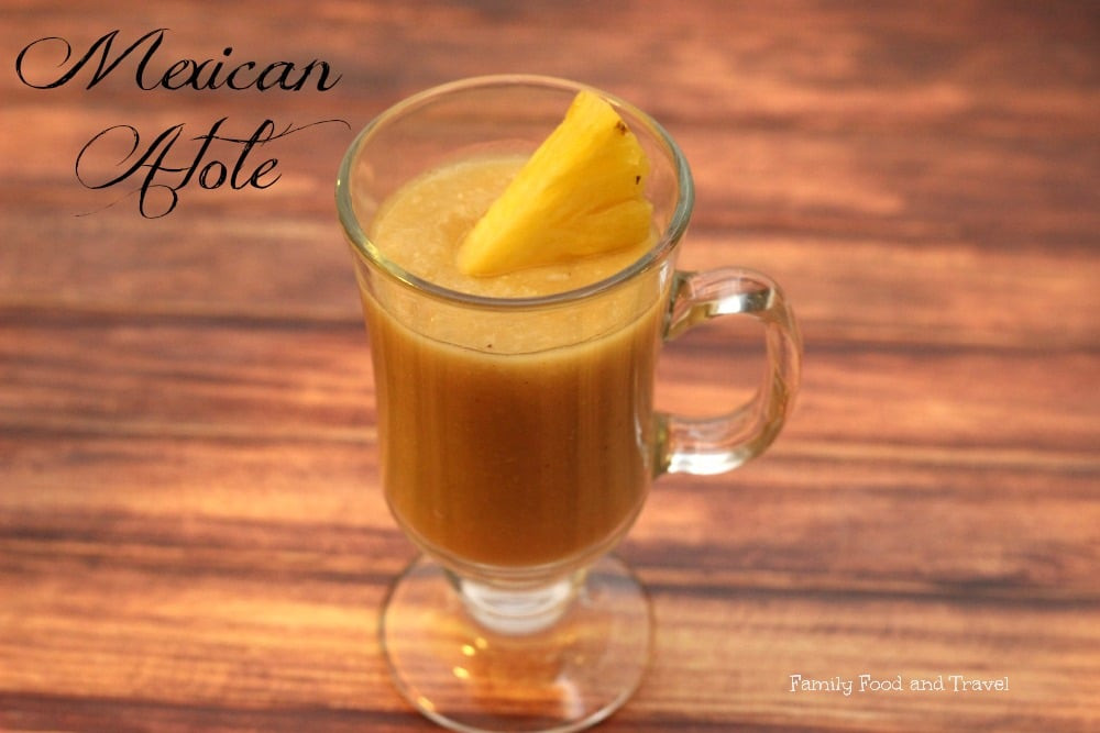 Mexican Hot Drinks  Atole de Pina Mexican Hot Pineapple Drink Family Food