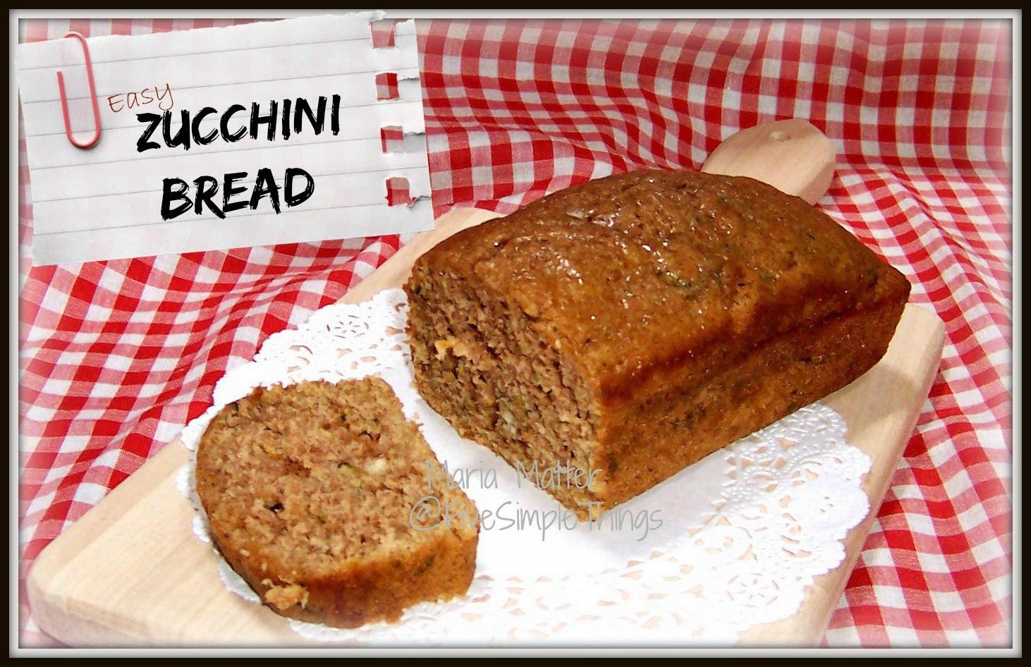 Moist Zucchini Bread  Five Simple Things Super Moist Zucchini Bread printable