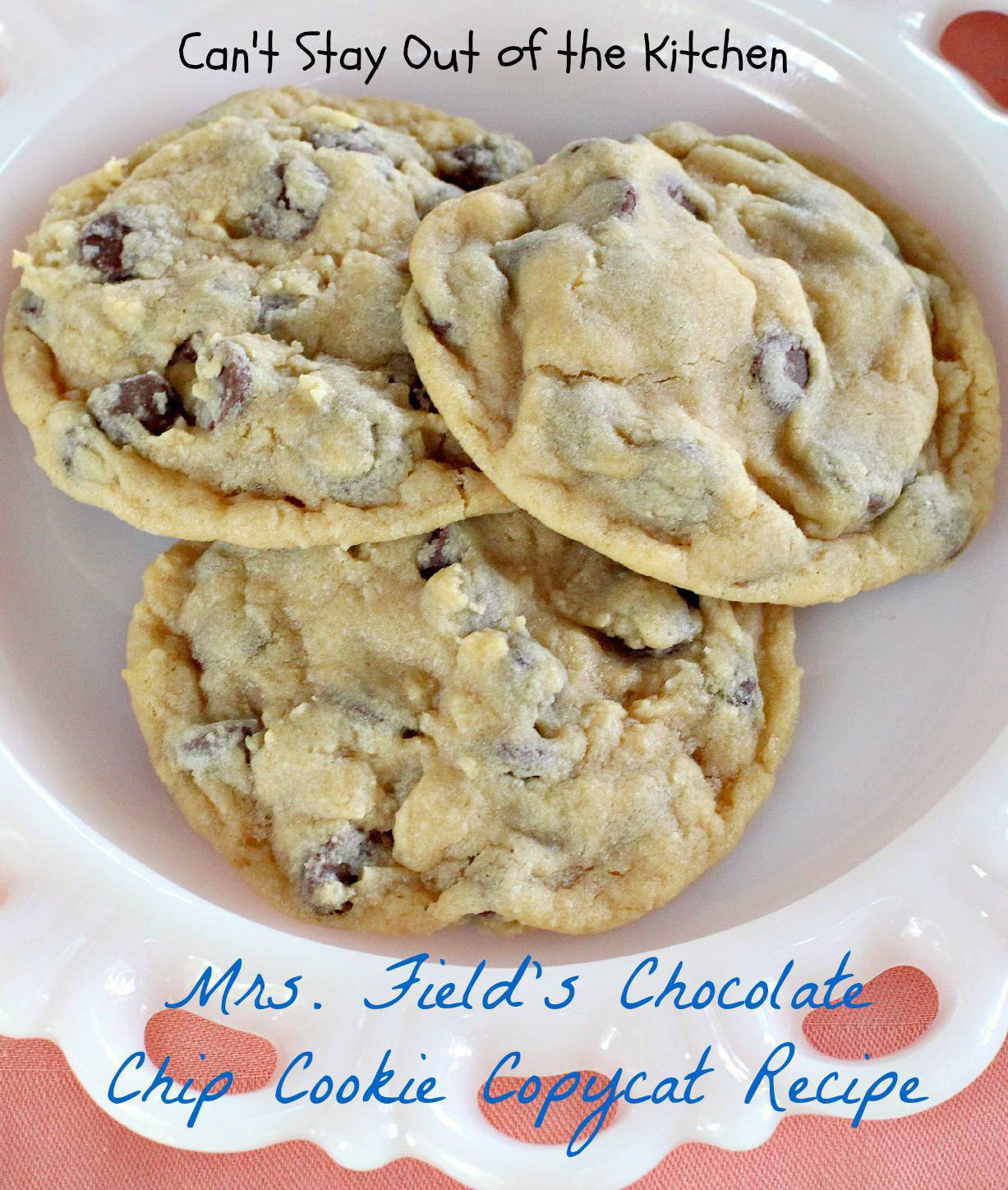 Mrs Fields Chocolate Chip Cookies  Mrs Field s Chocolate Chip Cookie Copycat Recipe Can t