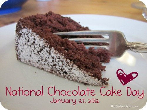 National Chocolate Cake Day  More Breaking News It's National Chocolate Cake Day