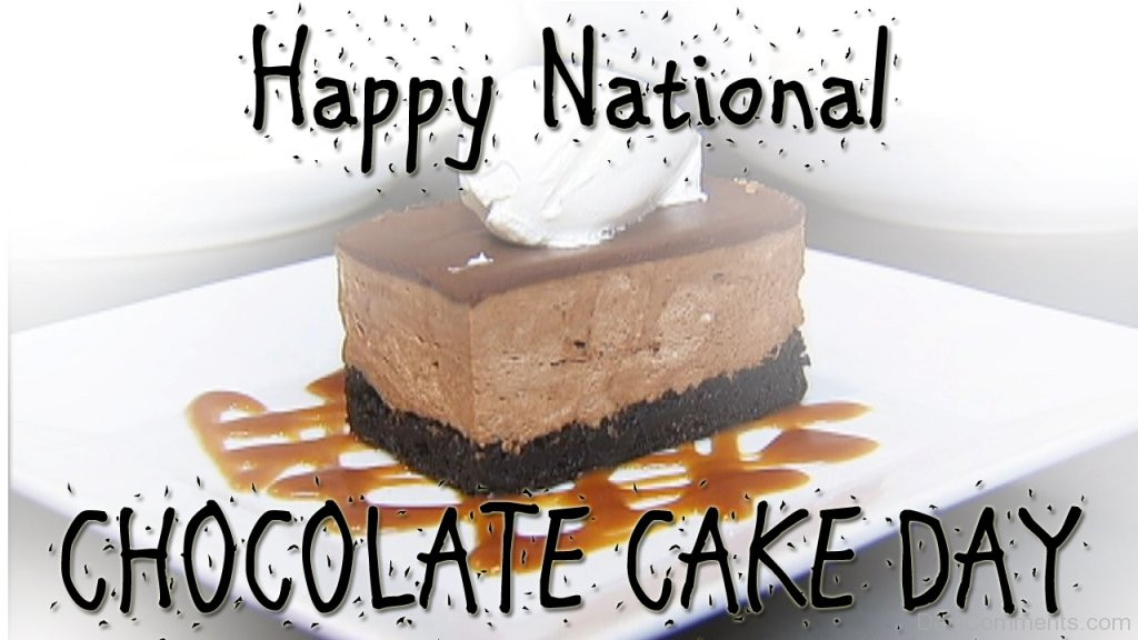 National Chocolate Cake Day  National Chocolate Cake Day 2018