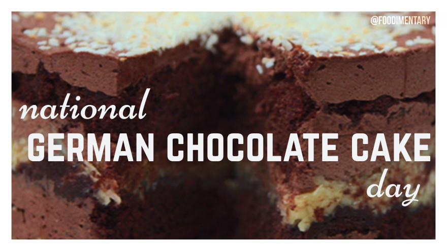 National Chocolate Cake Day  national german chocolate cake day