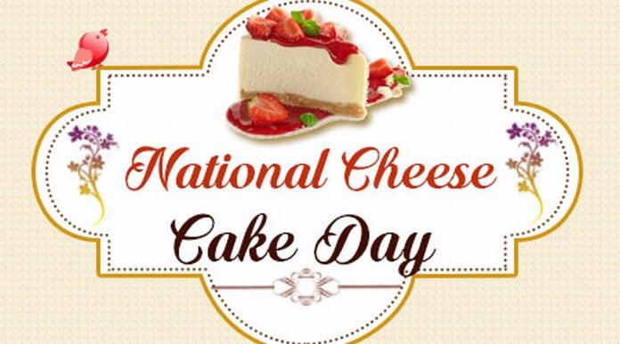 National Dessert Day 2018  Celebrate National Cheesecake Day 30 July 2018 Greetings