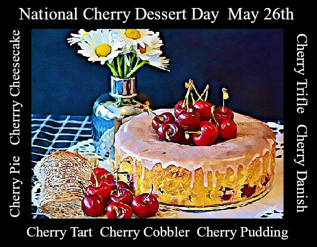 National Dessert Day 2018  May 26th Holidays Observances and Trivia