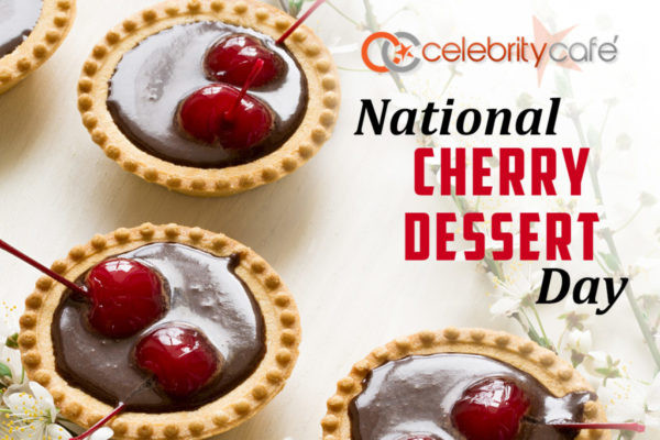 National Dessert Day 2018  National Cherry Dessert Day Cherry sweets you can t miss