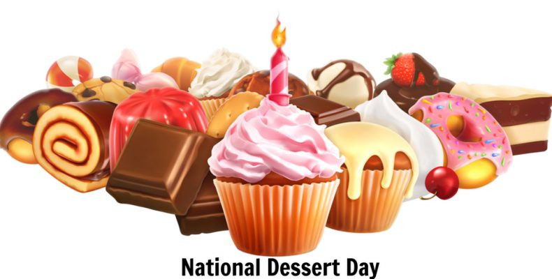 National Dessert Day 2018  National Dessert Day in 2019 2020 When Where Why How