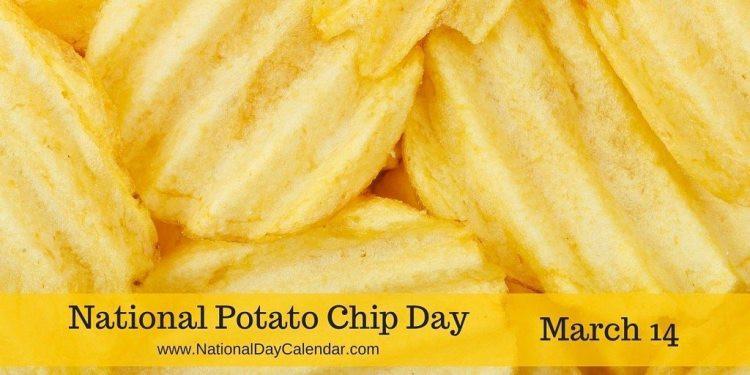 National Potato Day  NATIONAL POTATO CHIP DAY – March 14