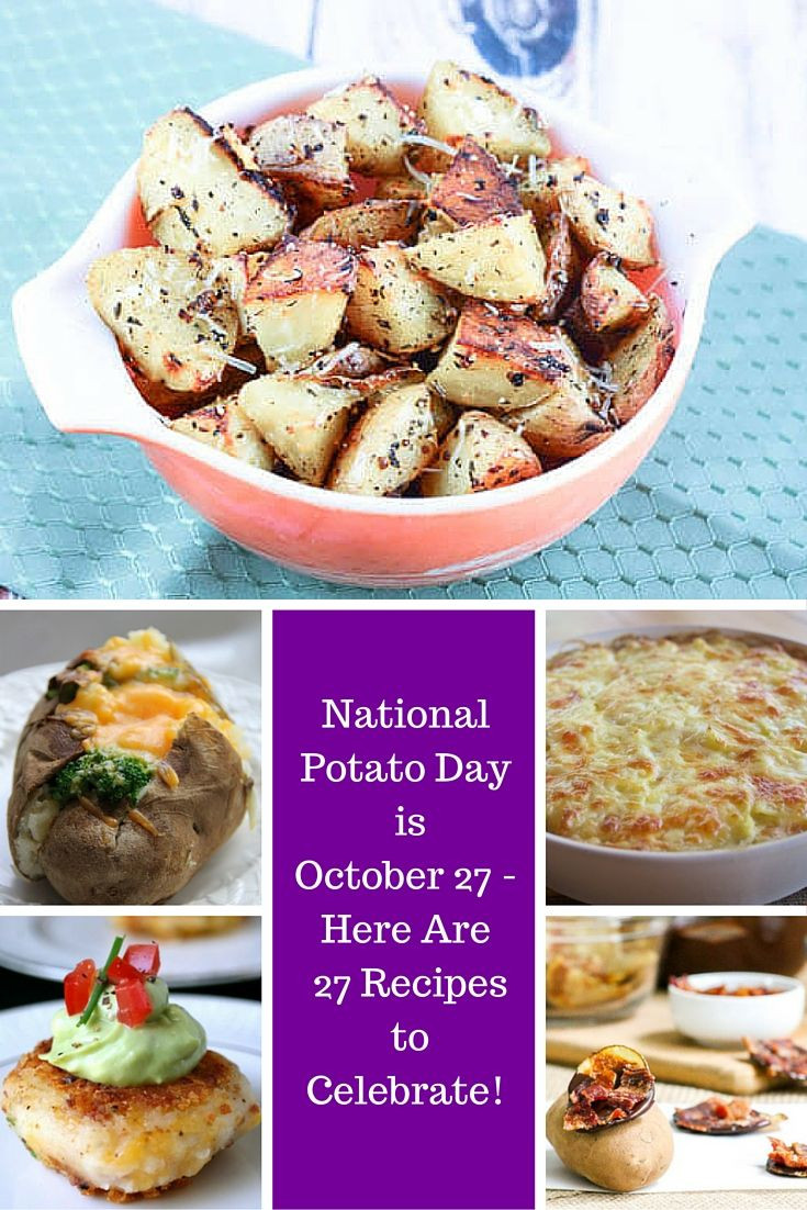 National Potato Day  National Potato Day is October 27 Here Are 27 Recipes to