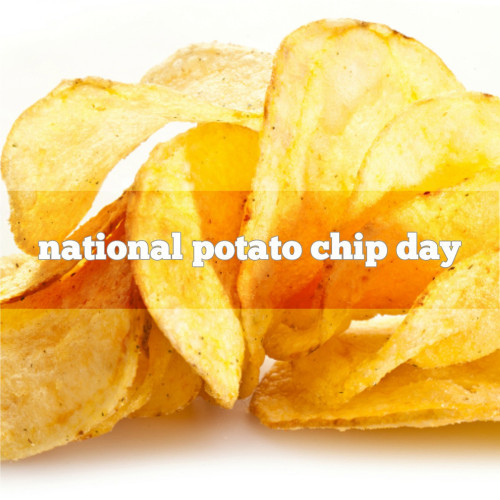 National Potato Day  March 14th is National Potato Chip Day
