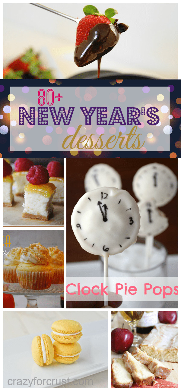 New Year Eve Dessert Recipes  Over 80 New Year s Eve Dessert Ideas Crazy for Crust