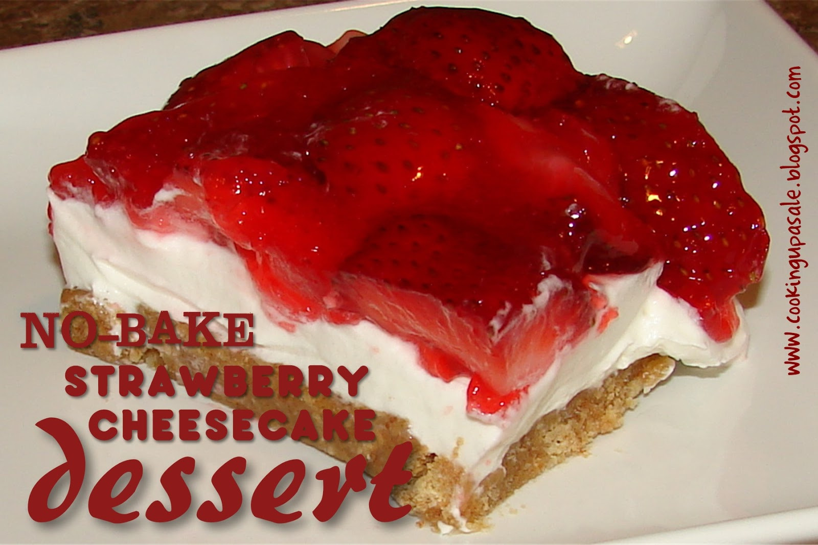 No Bake Strawberry Dessert  Cooking Up a Sale No Bake Strawberry Cheesecake Dessert