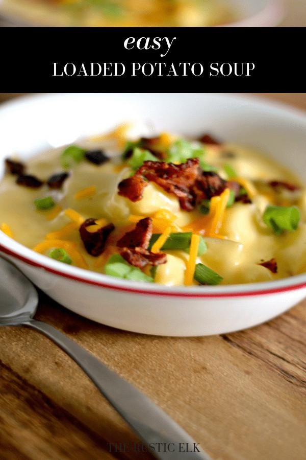 O Charley'S Loaded Potato Soup Recipe  Loaded Potato Soup – The Rustic Elk