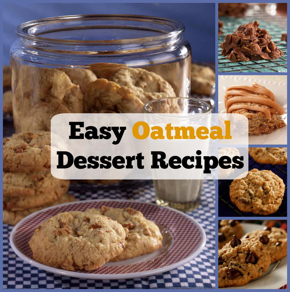 Oatmeal Dessert Recipes  10 Easy Oatmeal Dessert Recipes