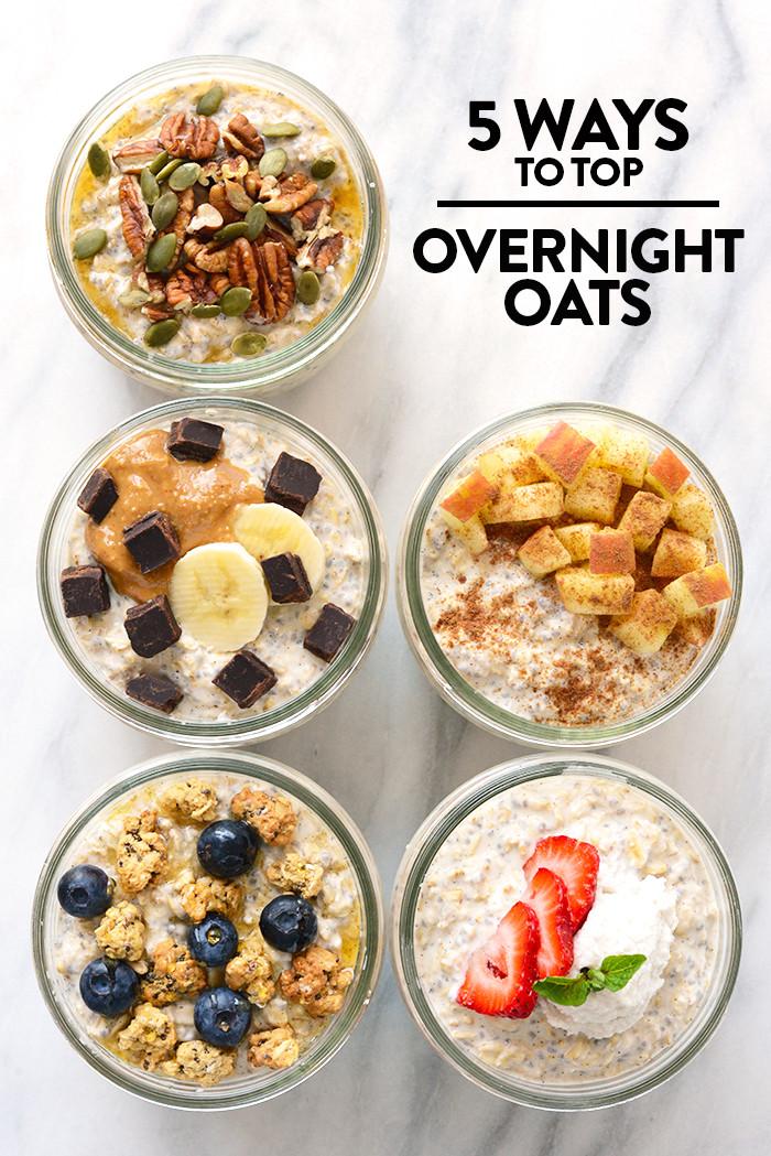 Oatmeal Recipe For Breakfast  5 Ways to Top Your Overnight Oats Vanilla Bean Overnight