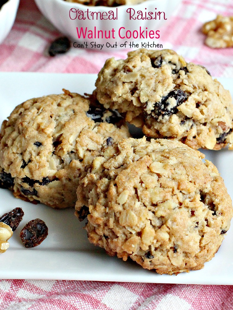 Oatmeal Walnut Cookies  Oatmeal Raisin Walnut Cookies Can t Stay Out of the Kitchen