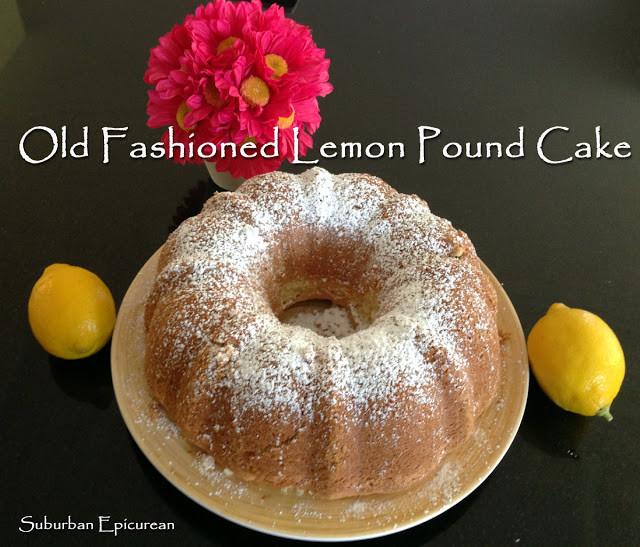Old Fashioned Lemon Pound Cake  Suburban Epicurean Old Fashioned Lemon Pound Cake