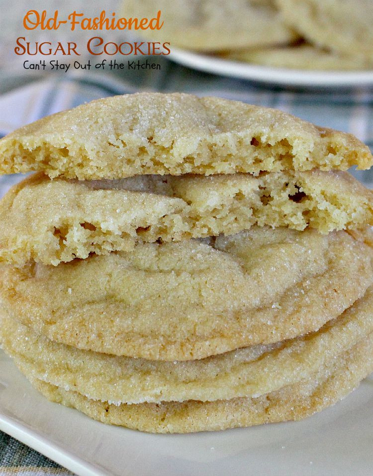 Old Fashioned Sugar Cookies  Old Fashioned Sugar Cookies Can t Stay Out of the Kitchen
